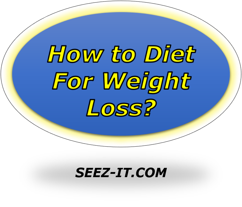 How to Diet for Weight Loss?