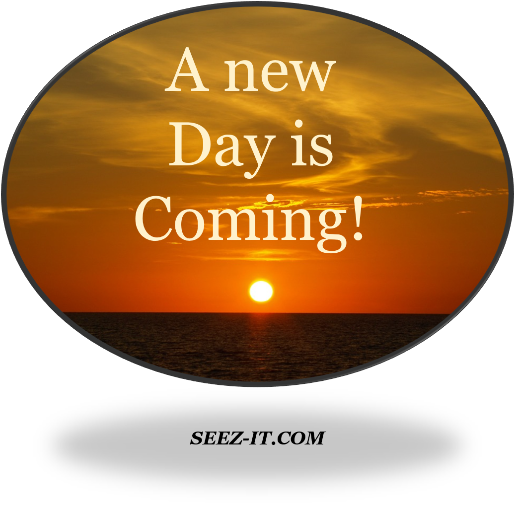 A New Day is Coming!